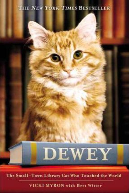 Myron, Vicki / Dewey : The Small-Town Library Cat Who Touched the World (Hardback)