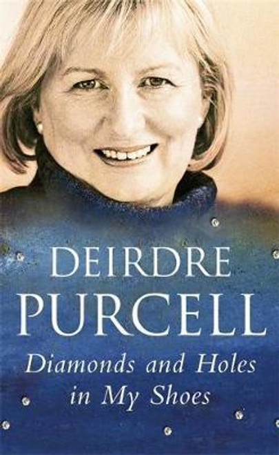 Purcell, Deirdre / Diamonds and Holes in my Shoes (Hardback)