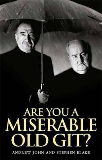 John, Andrew / Are You a Miserable Old Git? (Hardback)