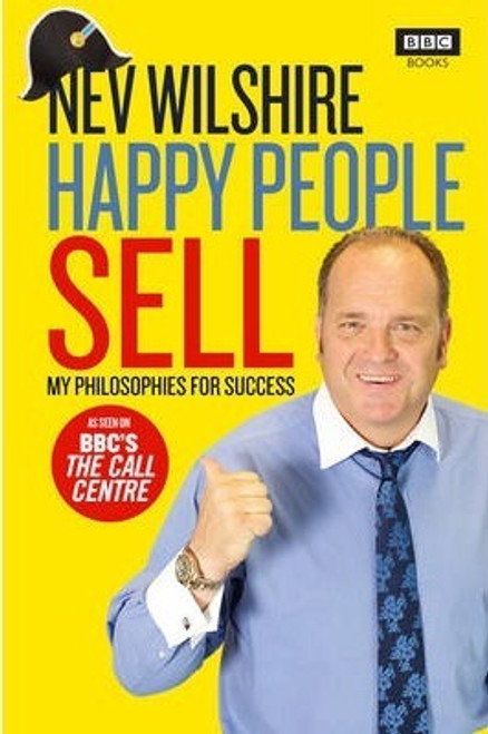Wilshire, Nev / Happy People Sell : My Philosophies for Success (Hardback)