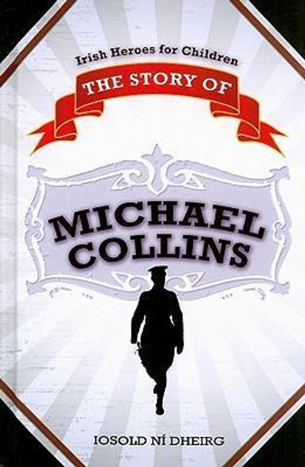 Dheirg, Iosold Ni / The Story of Michael Collins (Hardback)
