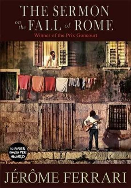 Ferrari, Jérôme / The Sermon on the Fall of Rome (Hardback)