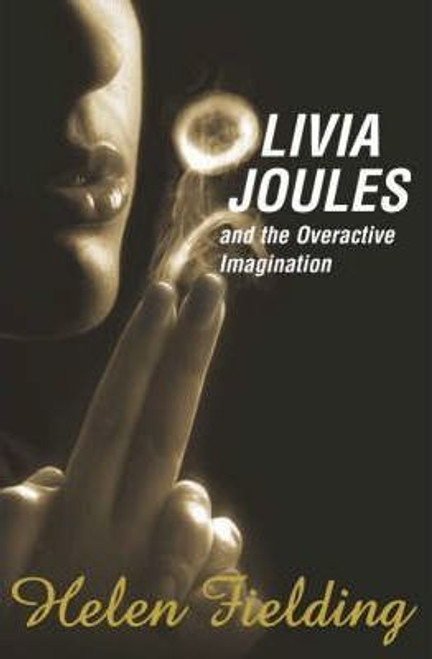 Fielding, Helen / Olivia Joules and the Overactive Imagination (Hardback)