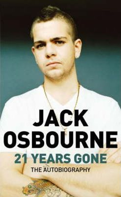 Osbourne, Jack / 21 Years Gone : The Autobiography (Hardback)