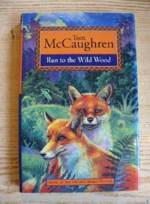 McCaughren, Tom / Run to the Wild Wood (Hardback)