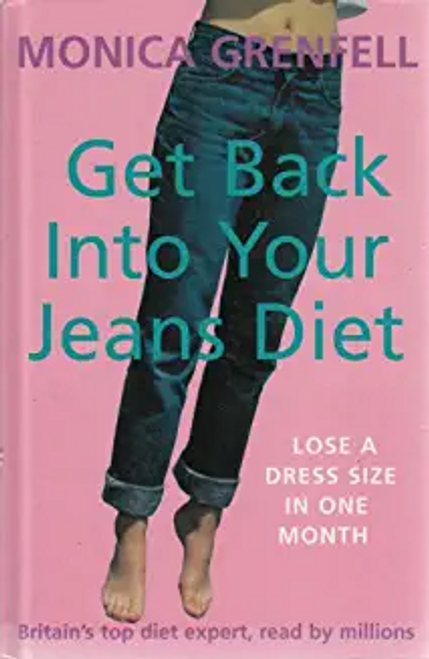 Grenfell, Monica / Get Back Into Your Jeans Diet (Hardback)