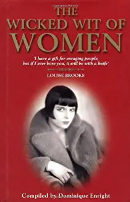Enright, Dominique / The Wicked Wit of Women (Hardback)
