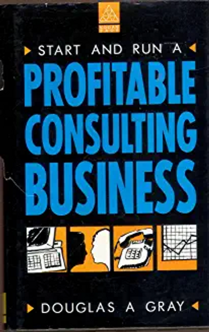 Gray, Douglas A. / Start and Run a Profitable Consulting Business (Hardback)
