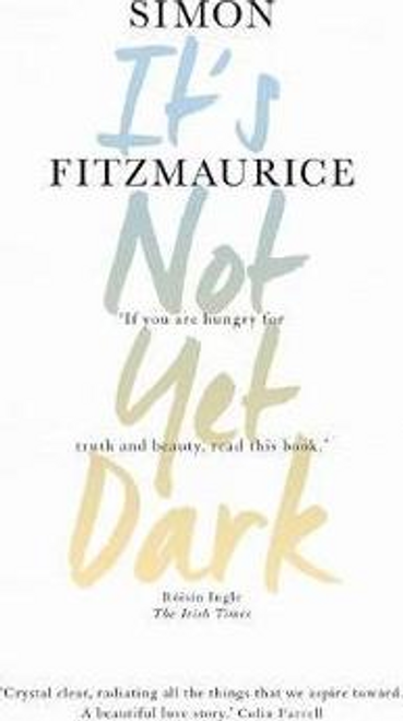 Fitzmaurice, Simon / It's Not Yet Dark (Hardback)