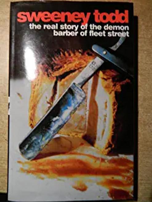 Haining, Peter / Sweeney Todd : The Real Story of the Demon Barber of Fleet Street (Hardback)