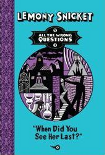 Snicket, Lemony / When Did You See Her Last? (Hardback)