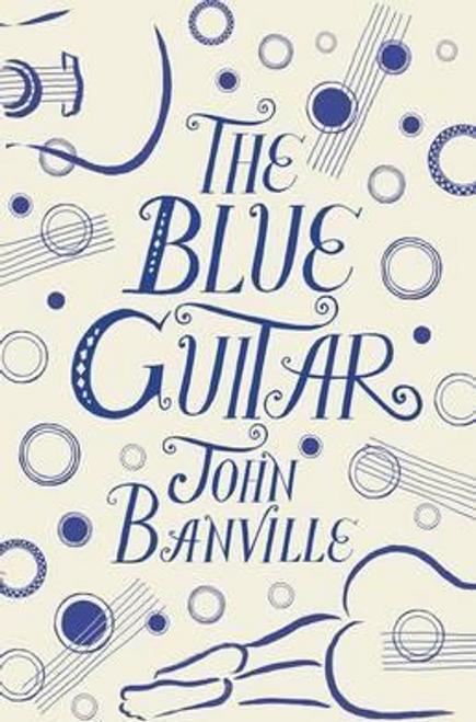 Banville, John / The Blue Guitar (Hardback)