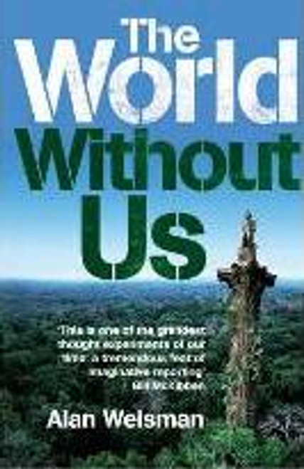 Weisman, Bob  - The World Without Us - HB Uk 1st Edition