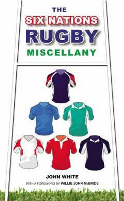 White, John / The Six Nations Rugby Miscellany (Hardback)