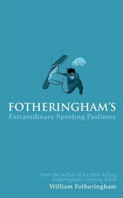 Fotheringham, William / Fotheringham's Extraordinary Sporting Pastimes (Hardback)