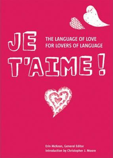 McKean, Erin / Je T'aime : The Language of Love for Lovers of Language (Hardback)
