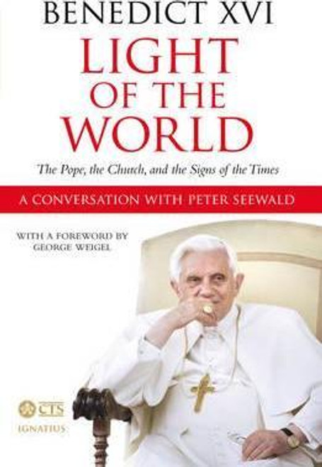 Benedict, Pope / Light of the World : The Pope, the Church, and the Signs of the Times. An interview with Peter Seewald. (Hardback)