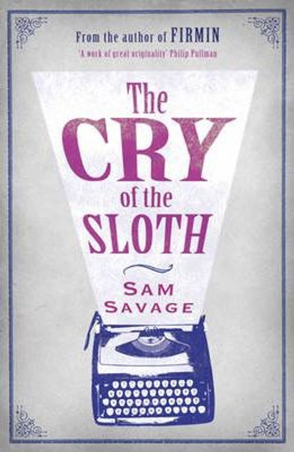 Savage, Sam / The Cry Of The Sloth (Hardback)