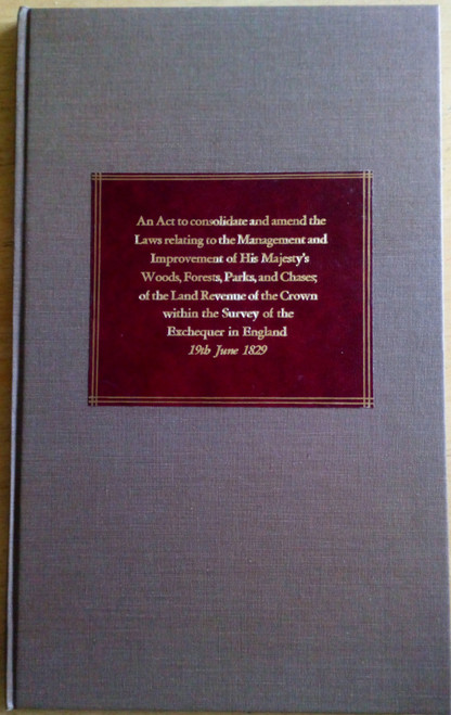 An Act to consolidate and amend the laws relating to the management and improvement of His Majesty's Woods, Forests, Parks and Chases; of the Land Revenue within England &  Ireland , 19th June  1829 - Act of Parliament
