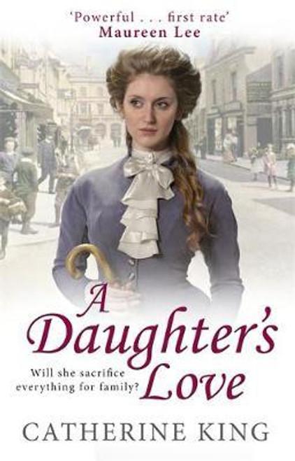 King, Catherine / A Daughter's Love (Hardback)