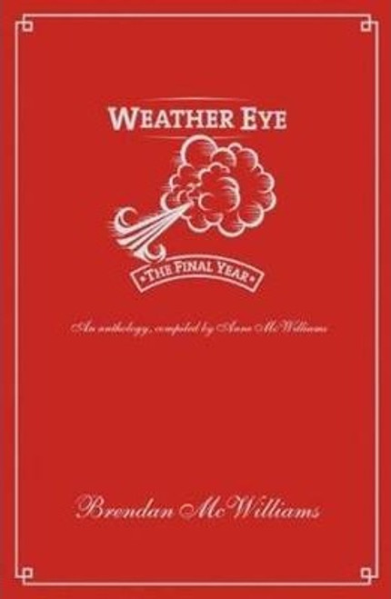 McWilliams, MS Brendan / Weather Eye : The Final Year (Hardback)