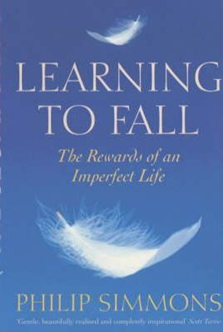 Simmons, Philip / Learning to Fall : The Blessings of an Imperfect Life