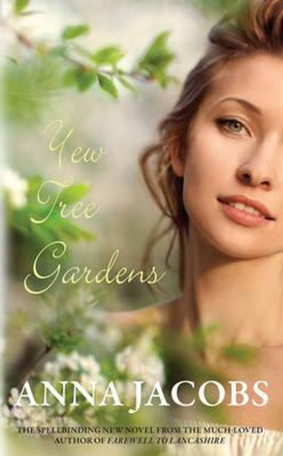Jacobs, Anna / Yew Tree Gardens : The touching conclusion to the Wiltshire Girls series