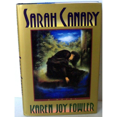 Fowler, Karen Joy - Sarah Canary - HB US 1st Edition -1991