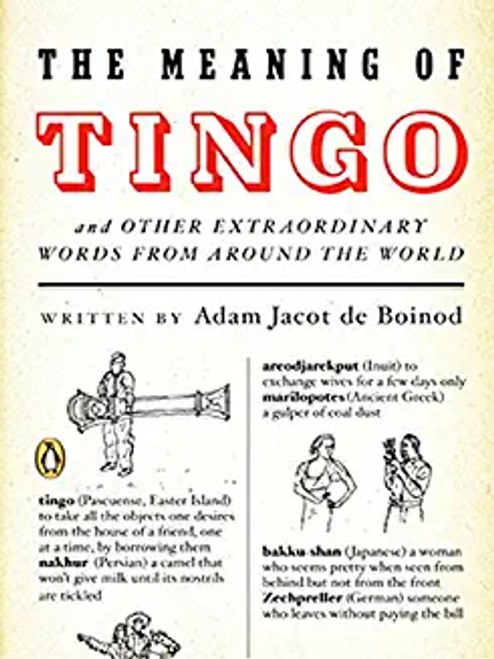 Jacot De Boinod, Adam / The Meaning of Tingo: and Other Extraordinary Words from Around the World (Hardback)