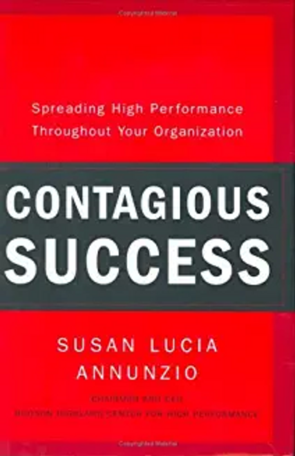 Lucia Annunzio, Susan / Contagious Success: Spreading High Performance Throughout Your Organization (Hardback)