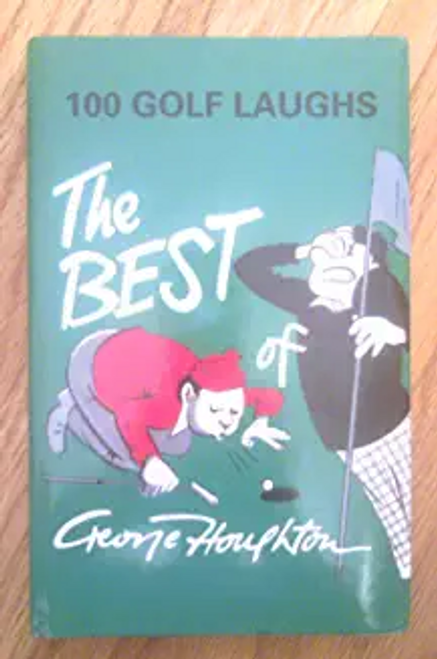 Houghton, George / The Best of George Houghton: 100 Golf Laughs (Hardback)