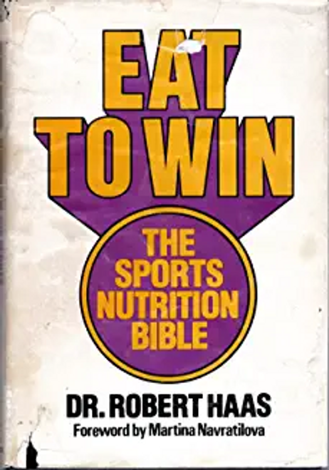 Haas, Robert / Eat to Win (Hardback)