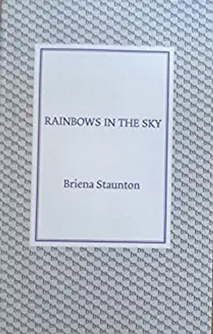 Staunton, Briena / Rainbows in the Sky (Hardback)