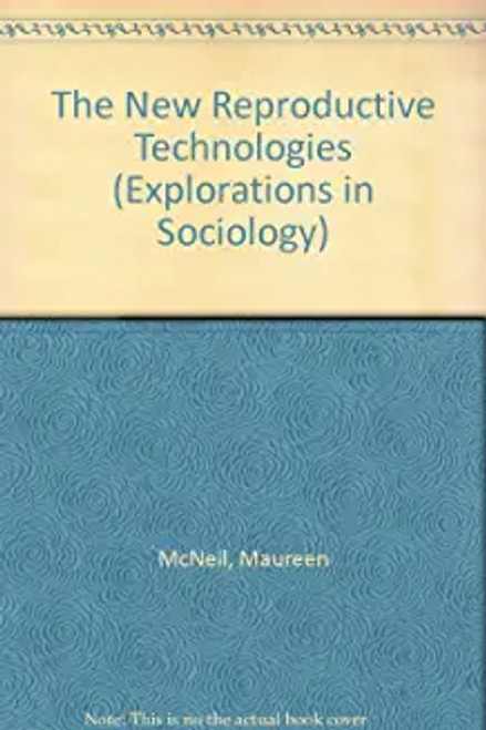 McNeil, Maureen / The New Reproductive Technologies (Hardback)