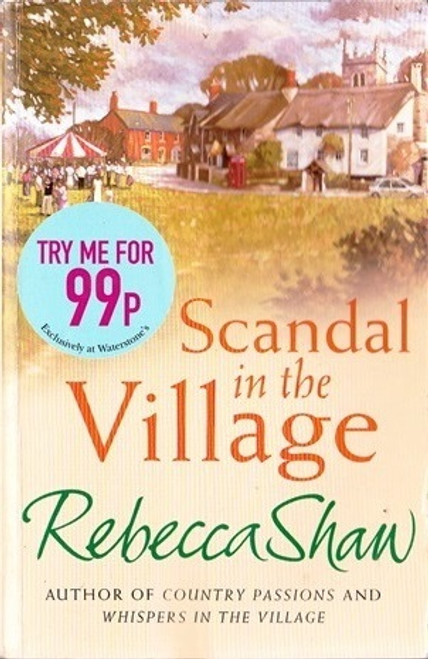 Shaw, Rebecca / Scandal in the village
