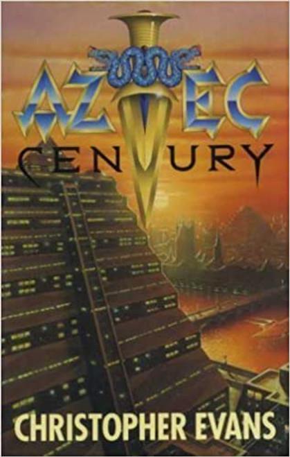 Evans, Christopher - Aztec Century - HB - Gollancz SF - 1983
