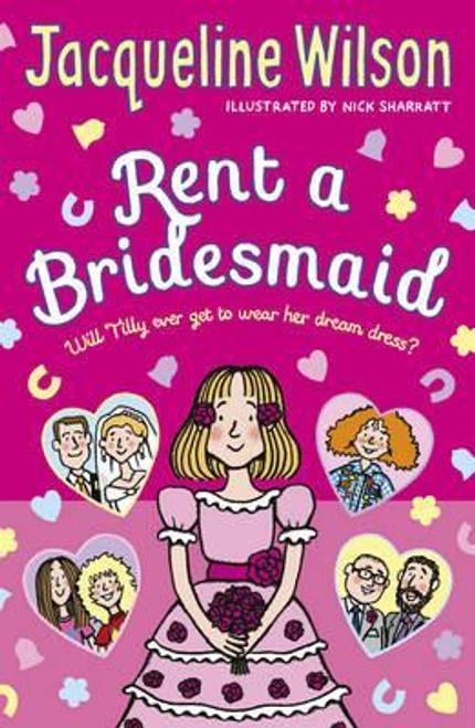 Wilson, Jacqueline / Rent a Bridesmaid