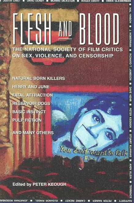 Keough, Peter - Flesh and Blood - The National Society of Film Critics on Sex, Violence and censorship - PB - 1995