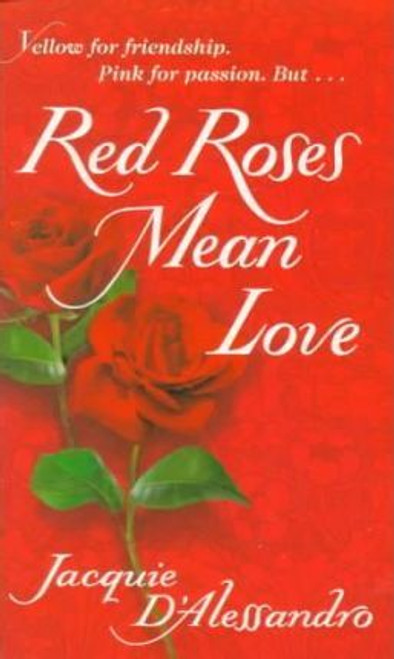 D'Alessandro, Jacquie / Red Roses Mean Love