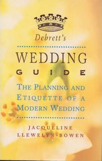 Llewelyn-Bowen, Jacqueline / Debrett's Wedding Guide