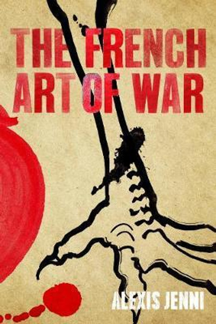 Jenni, Alexis / The French Art of War