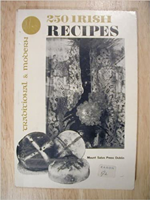 250 Irish Recipes : Traditional  and Modern - Vintage PB 1960's  -