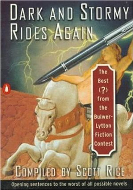 Dark And Stormy Rides Again : The Best(?)from the Bulwer-Lytton Fiction Contest