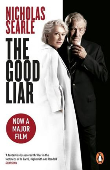 Searle, Nicholas / The Good Liar : Now a Major Film Starring Helen Mirren and Ian McKellen