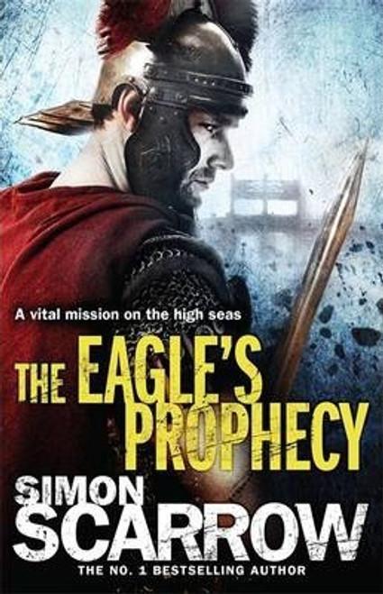 Scarrow, Simon / The Eagle's Prophecy (Eagles of the Empire 6)