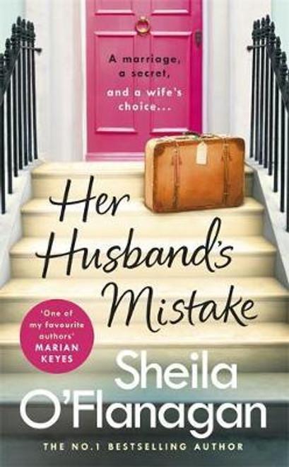 O'Flanagan, Sheila / Her Husband's Mistake: A marriage, a secret, and a wife's choice...