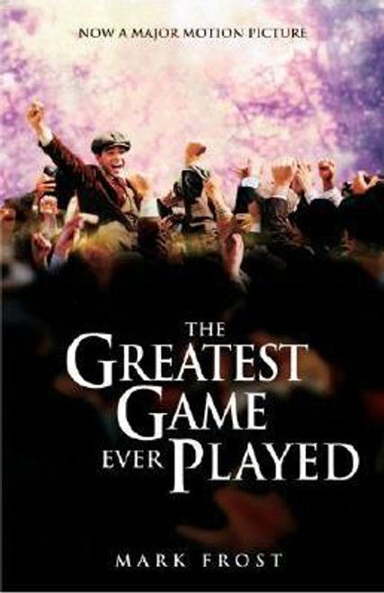 Frost, Mark / The Greatest Game Ever Played Movie Tie-In Edition (Movie Tie-In Edition)