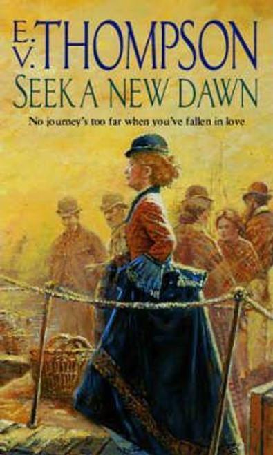 Thompson, E. V. / Seek A New Dawn
