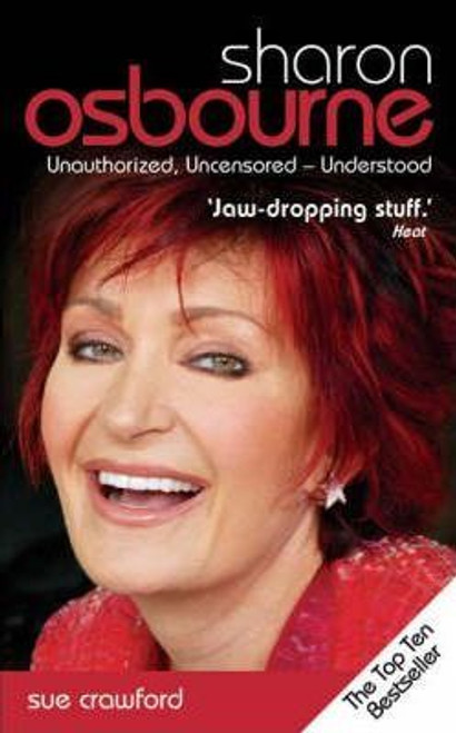 Crawford, Sue / Sharon Osbourne : Unauthorized, Uncensored, Understood