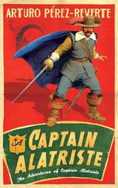 Perez-Reverte, Arturo / Captain Alatriste